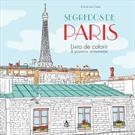 SEGREDOS DE PARIS: LIVRO DE COLORIR & PASSEIOS ANTIESTRESSE