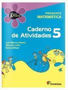 PROJETO PRESENTE: MATEMATICA - 5º ANO - CADERNO DE ATIVIDADES