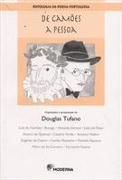 ANTOLOGIA DA POESIA PORTUGUESA: DE CAMOES A PESSOA