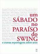 UM SABADO NO PARAISO DO SWING: E OUTRAS REPORTAGENS SOBRE SEXO