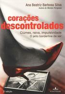 CORAÇOES DESCONTROLADOS: CIUMES, RAIVA, IMPULSIVIDADE- O JEITO BORDERLINE DE SE...
