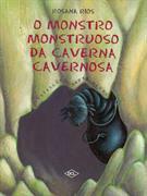 O MONSTRO MONSTRUOSO DA CAVERNA CAVERNOSA