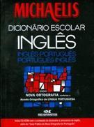 MICHAELIS DICIONARIO ESCOLAR: INGLES - PORTUGUES / PORTUGUES - INGLES