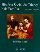 HISTORIA SOCIAL DA CRIANÇA E DA FAMILIA