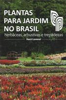 PLANTAS PARA JARDIM NO BRASIL: HERBACEAS, ARBUSTIVAS E TREPADEIRAS