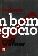 BELEZA: UM BOM NEGOCIO - EXPERIENCIAS BEM-SUCEDIDAS NA GESTAO DE SALOES