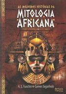 AS MELHORES HISTORIAS DA MITOLOGIA AFRICANA