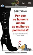 POR QUE OS HOMENS AMAM AS MULHERES PODEROSAS? (AUDIOBOOK)