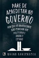 PARE DE ACREDITAR NO GOVERNO