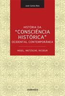 HISTORIA DA 'CONSCIENCIA HISTORICA' OCIDENTAL CONTEMPORANEA: HEGEL, NIETZSCHE, ...