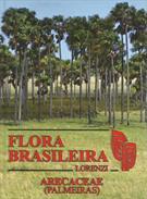 FLORA BRASILEIRA: ARECACEAE (PALMEIRAS)