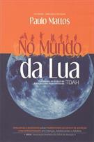 NO MUNDO DA LUA: PERGUNTAS E RESPOSTAS SOBRE TRANSTORNO DO DEFICIT DE ATENÇAO C...