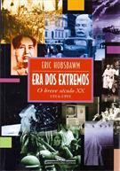 ERA DOS EXTREMOS: O BREVE SECULO XX (1914-1991)