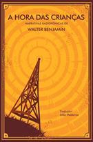 A HORA DAS CRIANÇAS: NARRATIVAS RADIOFONICAS DE WALTER BENJAMIN