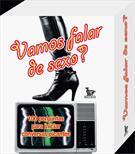 VAMOS FALAR DE SEXO?: 100 PERGUNTAS PARA INICIAR CONVERSAS PICANTES