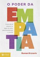O PODER DA EMPATIA: A ARTE DE SE COLOCAR NO LUGAR DO OUTRO PARA TRANSFORMAR O M...
