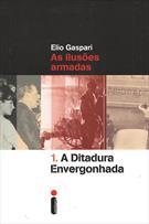 AS ILUSOES ARMADAS: A DITADURA ENVERGONHADA