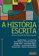 A HISTORIA ESCRITA: TEORIA E HISTORIA DA HISTORIOGRAFIA