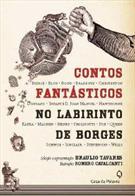 CONTOS FANTASTICOS: NO LABIRINTO DE BORGES