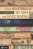 UMA HISTORIA DO MUNDO EM DOZE MAPAS