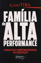 FAMILIA DE ALTA PERFORMANCE: CONCEITOS CONTEMPORANEOS NA EDUCAÇAO