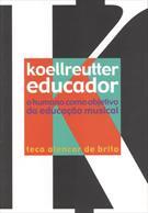 KOELLREUTTER EDUCADOR: O HUMANO COMO OBJETIVO MUSICAL