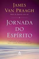 JORNADA DO ESPIRITO: EXPLORANDO AS AVENTURAS DA ALMA ENTRE O MUNDO FISICO E O E...