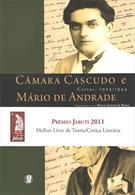 CAMARA CASCUDO E MARIO DE ANDRADE: CARTAS, 1924-1944