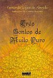 TRES CONTOS DE MUITO OURO