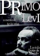 PRIMO LEVI: A ESCRITA DO TRAUMA