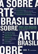 SOBRE A ARTE BRASILEIRA: DA PRE-HISTORIA AOS ANOS 1960