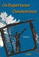 OS REPORTERES CLANDESTINOS
