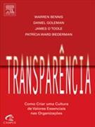 TRANSPARENCIA: COMO CRIAR UMA CULTURA DE VALORES ESSENCIAIS NAS ORGANIZAÇOES