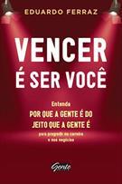 VENCER E SER VOCE: ENTENDA POR QUE A GENTE E DO JEITO QUE A GENTE E PARA PROGRE...