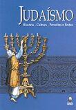 Judaismo - Historia Cultura Preceitos e Festas