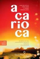 LIVRO A CARIOCA: GUIA DE ESTILO PARA VIVER A CIDADE MARAVILHOSA