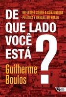 DE QUE LADO VOCE ESTA?: REFLEXOES SOBRE A CONJUNTURA POLITICA E URBANA NO BRASI...