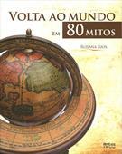 VOLTA AO MUNDO EM 80 MITOS