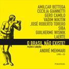 O BRASIL NAO EXISTE!: FICÇOES E CANÇOES