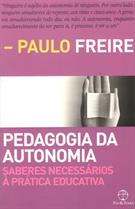 PEDAGOGIA DA AUTONOMIA: SABERES NECESSARIOS A PRATICA EDUCATIVA