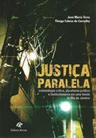 JUSTIÇA PARALELA CRIMINOLOGIA CRITICA, PLURALISMO JURIDICO E (SUB)CIDADANIA EM ...