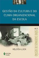 GESTAO DA CULTURA E DO CLIMA ORGANIZACIONAL DA ESCOLA