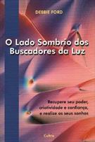 O LADO SOMBRIO DOS BUSCADORES DA LUZ - COD. 9788531606663