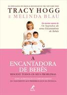 A ENCANTADORA DE BEBES: RESOLVE TODOS OS SEUS PROBLEMAS 9788520425091