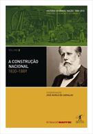 A CONSTRUÇAO NACIONAL: 1830-1889