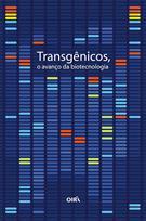 TRANSGENICOS, O AVANÇO DA BIOTECNOLOGIA