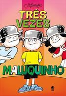 TRES VEZES MALUQUINHO