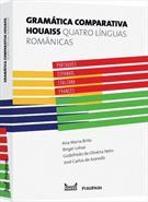 GRAMATICA COMPARATIVA HOUAISS: QUATRO LINGUAS ROMANICAS