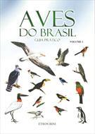 AVES DO BRASIL: GUIA PRATICO VOLUME I