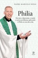 PHILIA: DERROTE A DEPRESSAO, O MEDO E OUTROS PROBLEMAS APLICANDO O PHILIA NO SE...